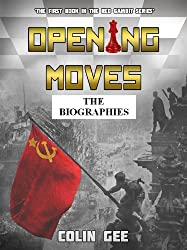 Opening Moves - The Biographies (The Red Gambit Series Book 1) (English Edition)