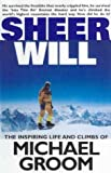 Front cover for the book Sheer Will by Michael Groom