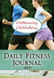 ChiRunning & ChiWalking 2011 Daily Fitness Journal