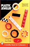 Plastic Jewelry, Lyngerda Kelley and Nancy N. Schiffer, 0764312235