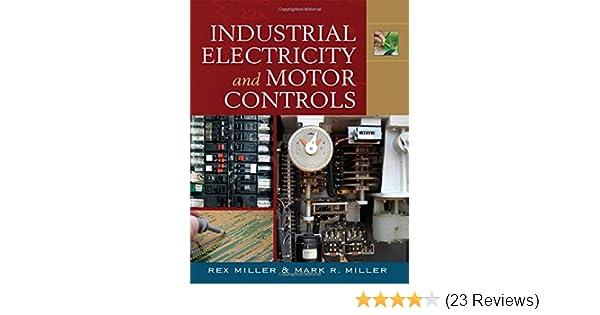 Industrial Electricity And Motor Controls Rex Miller Mark Miller
