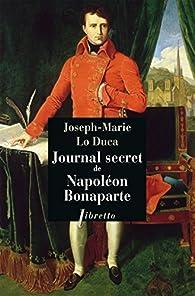 Journal secret de Napoléon Bonaparte par Joseph-Marie  Lo Duca