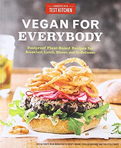 Vegan for Everybody: Foolproof Plant-Based Recipes for Breakfast, Lunch, Dinner, and In-Between - Special Breakfast