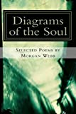 Diagrams of the Soul: Selected poems by Morgan Webb (Poetry Therapy) (Volume 2)