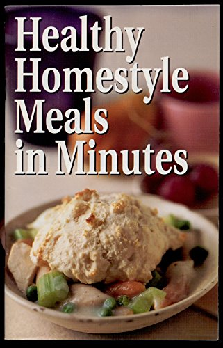 (Healthy Homestyle Meals in Minutes )