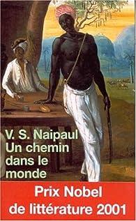 Un chemin dans le monde par V. S. Naipaul