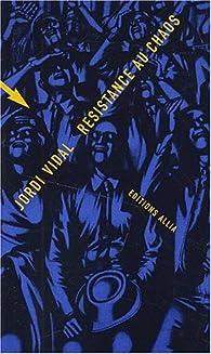 Résistance au chaos par Jordi Vidal