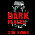 Dark Places | Jon Evans