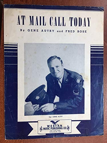 AT MAIL CALL TODAY (1945 Fred Rose SHEET MUSIC) EXCELLENT condition, lite wear cover, priced accordingly, featured by Gene Autry (pictured)