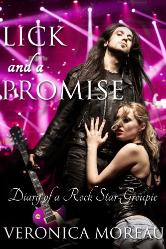 (Lick and a Promise-Diary of a Rock Star Groupie (Rock Star Series Book)