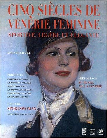 Livres gratuits Sportive, légère et élégante : Cinq siècles de vénerie féminine epub pdf