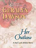 Her Outlaw, Geralyn Dawson, 0786298766