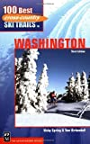 100 Best Cross Country Ski Trails in Washington 3rd edition by Vicky Spring, Tom Kirkendall (2002) Paperback