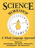 Science Workshop : A Whole Language Approach, Saul, Wendy and Reardon, Jeanne, 0435083368
