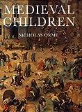 Medieval Children, Nicholas Orme, 0300085419