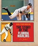 The Story of the Florida Marlins, Sara Gilbert, 0898126398