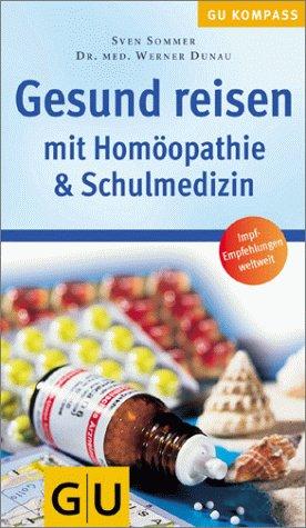 Gesund reisen mit Homöopathie & Schulmedizin (GU Kompass Gesundheit)