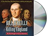 Kyпить Killing England: The Brutal Struggle for American Independence (Bill O'Reilly's Killing Series) на Amazon.com