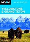 Moon Yellowstone and Grand Teton (Moon Handbooks)