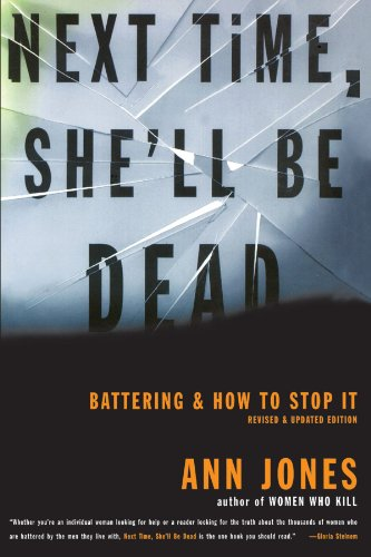 Next Time, She'll Be Dead: Battering and How to Stop It