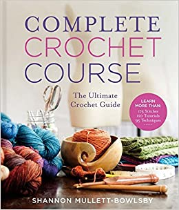 Complete Crochet Course The Ultimate Reference Guide Shannon