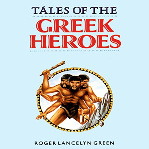 Tales of the Greek Heroes Audiobook [Free Download by Trial] thumbnail