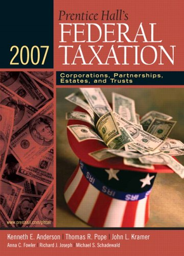 Prentice Hall's Federal Taxation 2007: Corporations, Partnerships, Estates, and Trusts (20th Edition)