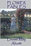 Flower Fables, Louisa May Alcott, 1617209600