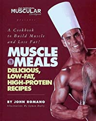 Muscle Meals: Delicious, low-fat, high-protein recipes [A Cookbook to Build Muscle and Lose Fat!]