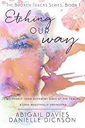 Etching Our Way (Broken Tracks Series Book 1)