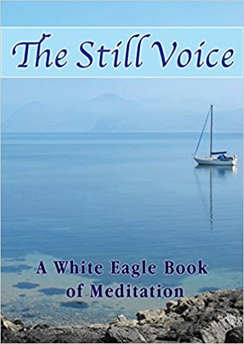 The Still Voice (New Edition): A White Eagle Book of Meditation