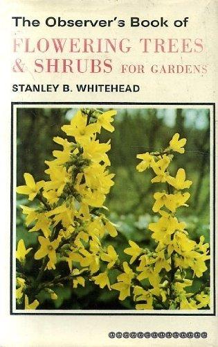 Flowering Trees and Shrubs For Gardens, The Observer's Bookof (Observer's Pocket S.) Hardcover – January 1, 1972 Stanley B. Whitehead Joan Lupton Warne 0723215065