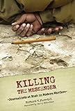 Killing the Messenger, Herbert N. Foerstel, 0275987868