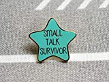Small Talk Survivor Pin - Hard Enamel Pin - Flair - Lapel Pin - Star Pin - Introvert Gift - Aqua and Gold
