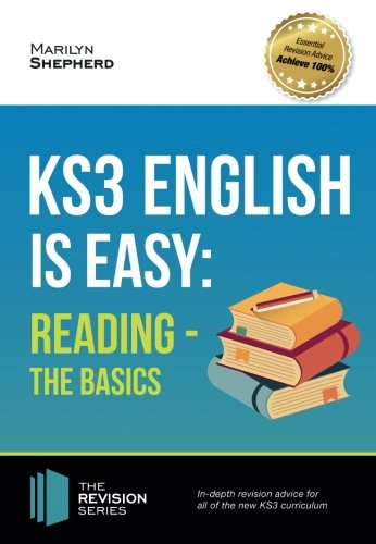 KS3 English is Easy - READING-THE BASICS: In-depth revision advice for all of the new KS3 curriculum