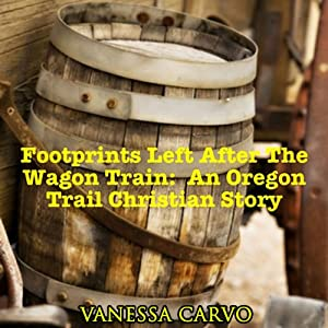 Footprints Left After The Wagon Train Audiobook