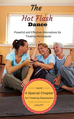 The Hot Flash Dance: Natural Alternative Methods to Treating Perimenopause and Menopause