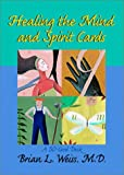 Healing the Mind and Spirit Cards, Brian L. Weiss, 1561709484