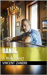 Banal: A Noir Short (Vincent Zandri Digital Short Stories Book 1) (English Edition)