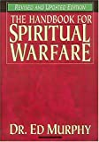 Handbook for Spiritual Warfare (Revised & Updated Edition) by Dr. Ed Murphy (1996-10-09)