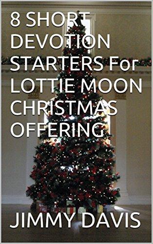 Lottie Moon Christmas Offering.8 Short Devotion Starters For Lottie Moon Christmas Offering