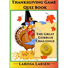 Thanksgiving Quiz Game Book (Holiday Quiz Books:  Facts And Fun For Kids Of All Ages 7)