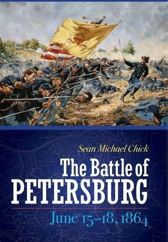 Download The Battle of Petersburg, June 15-18, 1864 pdf