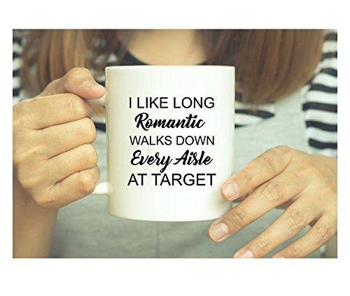 I Like Long Romantic Walks Down Every Aisle At Target Mug - Funny Target Mug - Shopping Mug - Target Mug - Funny Saying Mug - Gift For Mom - - Shopping Of The Lake Ozarks
