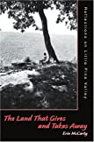 The Land That Gives and Takes Away, Erin McCarty, 0595319769