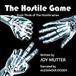 The Hostile Game: The Hostile Series, Book 3 | Joy Mutter