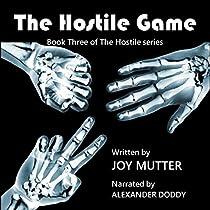 THE HOSTILE GAME: THE HOSTILE SERIES, BOOK 3