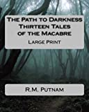 The Path to Darkness, R. Putnam, 1480141828