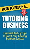 How to Set Up a Tutoring Business: Start Up Tips to Boost Your Tutoring Business
