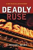 Deadly Ruse: A Mac McClellan Mystery (Mac McClellan Mysteries)